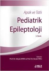 Apak ve Tatlı Pediatrik Epileptoloji 3. Baskı