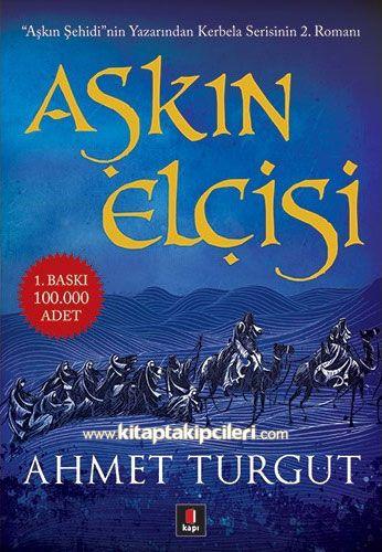Aşkın Elçisi Ahmet Turgut Aşkın Elçisi Kitabı Ahmet Turgut