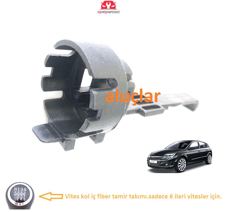 Opel Astra H Vites Kol iç Tamir Fiberi 6 ileri Vitesli Araçlar